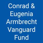 Conrad and Eugenia Armbrecht Vanguard Fund