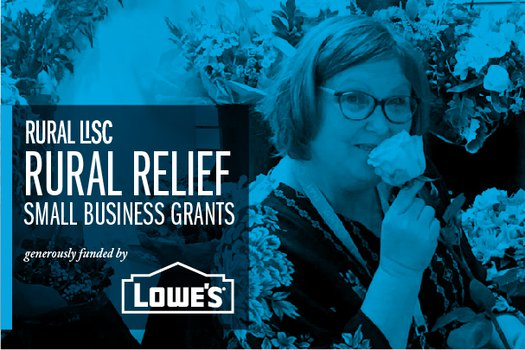 Rural Relief Small Business Grants generously funded by Lowe's