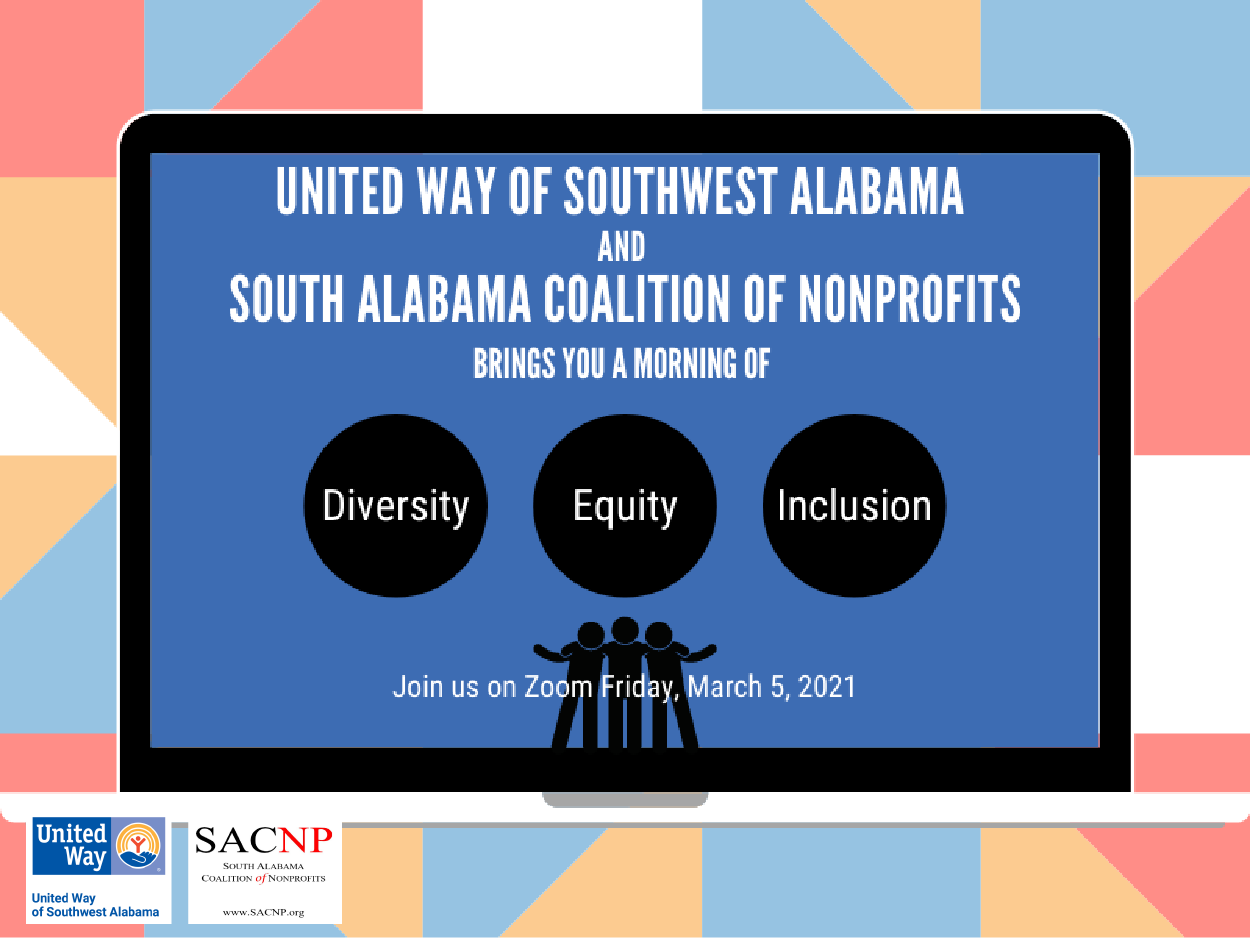 United Way of Southwest Alabama and South Alabama Coalition of Nonprofits brings you a morning of Diversity, Equity, and Inclusion